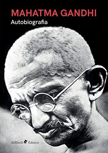 Mahatma Gandhi - Autobiografia: Gandhi, Mahatma