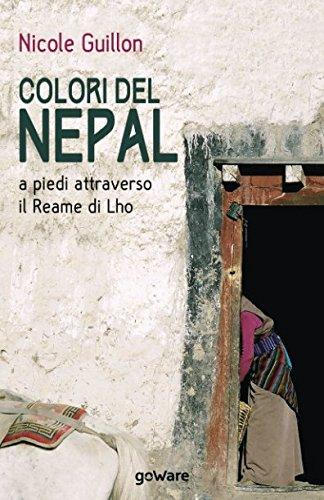 9788833630311: Colori del Nepal. A piedi attraverso il Reame di Lho