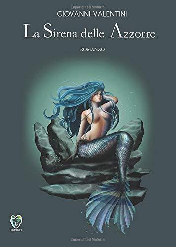 9788833664859: La Sirena delle Azzorre: (Collana Human)