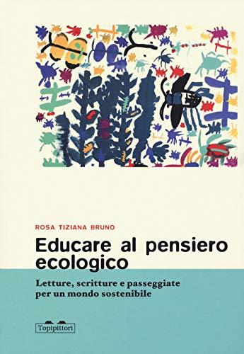 9788833700540: Educare al pensiero ecologico. Letture, scritture e passeggiate per un mondo sostenibile