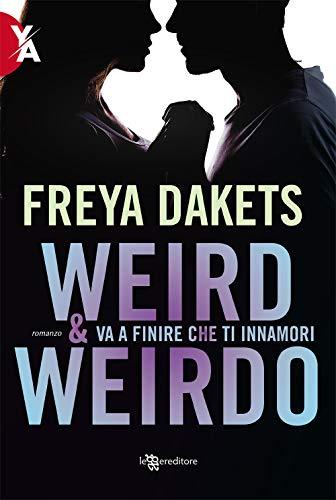 9788833751160: Weird & Weirdo. Va a finire che ti innamori