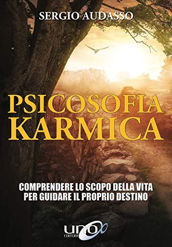 9788833800424: Psicosofia karmica. Guida alla comprensione del proprio karma per guidare il destino