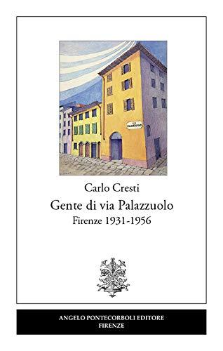 Gente di via Palazzuolo. Firenze 1931-1956: Carlo Cresti
