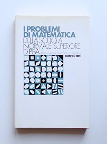 9788833900087: I problemi di matematica della Scuola Normale Superiore di Pisa (Didattica. Proposte ed esperienze)