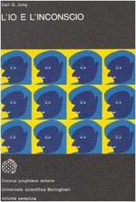 L'io e l'inconscio: Carl Gustav Jung