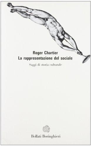 La rappresentazione del sociale. Saggi di storia culturale.: Chartier,Roger.