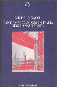 L'antiamericanismo in Italia negli anni trenta: Con otto fotografie di Berenice Abbott (Nuova ...