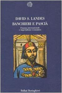 9788833905464: Banchieri e Pascià. Finanza internazionale e imperialismo economico