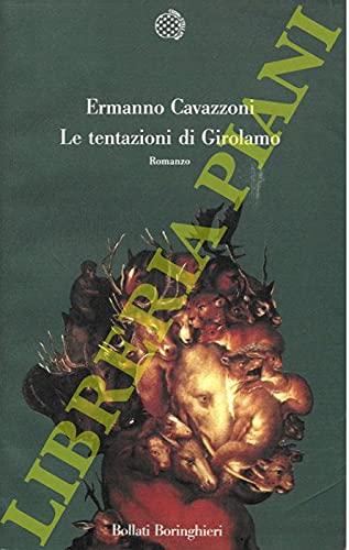 Le tentazioni di Girolamo. Romanzo.: Cavazzoni,Ermanno.