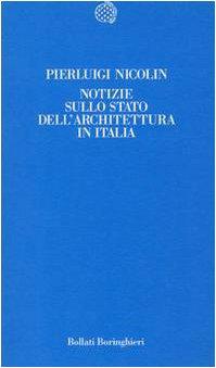 Notizie sullo stato dell'architettura in Italia (Temi) (Italian Edition) (8833908429) by Nicolin, Pierluigi