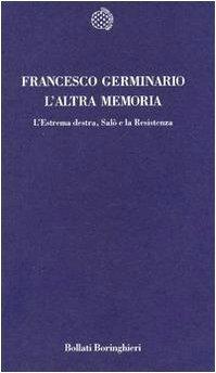 L'altra memoria l'estrema destra, salo e la: Germinario, Francesco