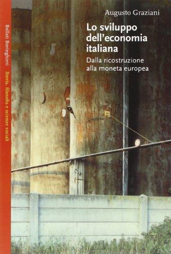 Lo sviluppo dell'economia italiana. Dalla ricostruzione alla: Augusto Graziani