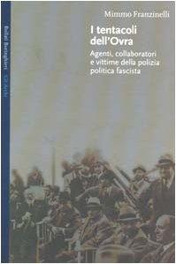 9788833912950: I tentacoli dell'OVRA. Agenti, collaboratori e vittime della polizia politica fascista