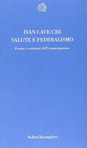 Salute e federalismo.Forma e contenuti dell'emancipazione.: Cavicchi,Ivan.