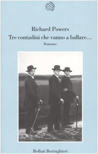 Tre contadini che vanno a ballare. (9788833915401) by Richard Powers