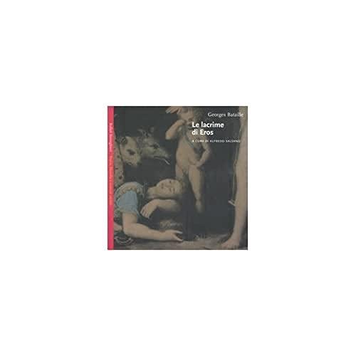 Le lacrime di Eros: Georges Bataille