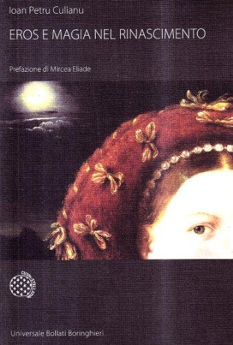 Eros e magia nel Rinascimento. La congiunzione astrologica del 1484 - Culianu Ioan Petru