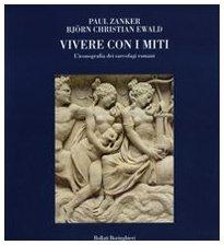 9788833918518: Vivere con i miti. L'iconografia dei sarcofagi romani