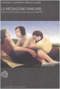 9788833919249: La mediazione familiare. Dalla rottura del legame al riconoscimento dell'altro