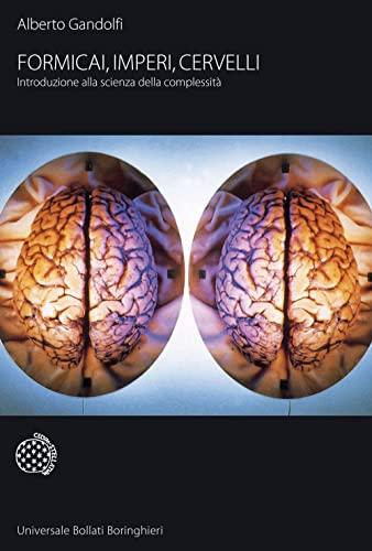 Formicai, imperi, cervelli. Introduzione alla scienza della complessità (8833919269) by [???]