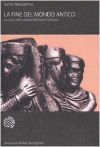 9788833919485: La fine del mondo antico. Le cause della caduta dell'impero romano