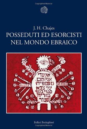 Posseduti ed esorcisti nel mondo ebraico.: Chajes,J.H.