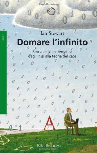 9788833921020: Domare l'infinito. Storia della matematica dagli inizi alla teoria del caos
