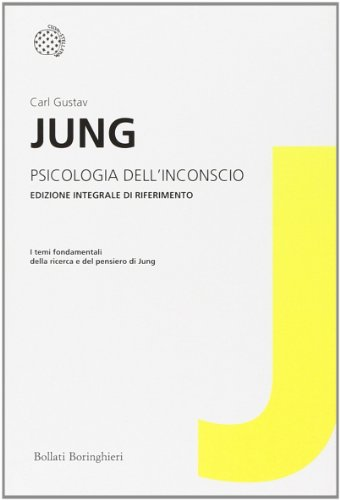 Psicologia dell'inconscio. Ediz. integrale (8833922553) by Carl G. Jung