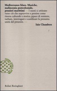 9788833922720: Mediterraneo blues. Musiche, malinconia postcoloniale, pensieri marittimi