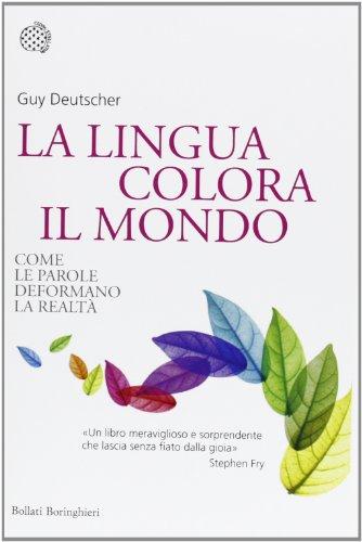 9788833923390: La lingua colora il mondo. Come le parole deformano la realtà
