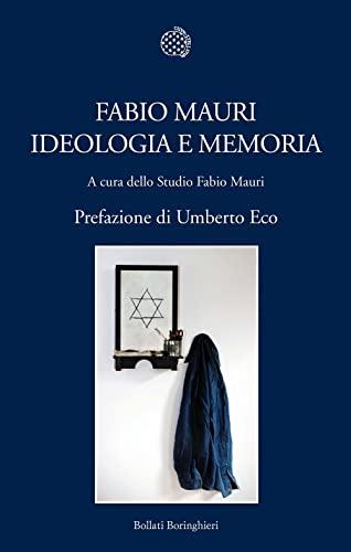 Fabio Mauri. Ideologia e memoria. Ediz. illustrata