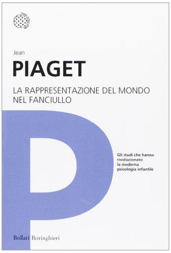 La rappresentazione del mondo nel fanciullo: Jean Piaget