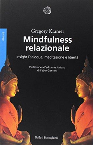 9788833927596: Mindfulness relazionale. Insight Dialogue, meditazione e libertà