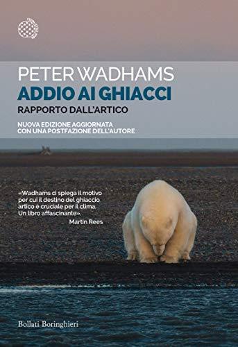 9788833934495: Addio ai ghiacci. Rapporto dall'Artico. Nuova ediz.