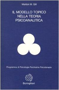 Il modello topico nella teoria psicoanalitica.: Gill M.,Merton.