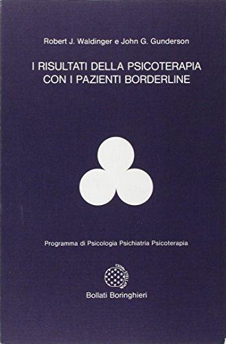 9788833954776: I risultati della psicoterapia con i pazienti borderline (Programma di psic. psichiat. psicoter.)