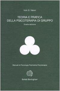 9788833955902: Teoria e pratica della psicoterapia di gruppo (Manuali di psic. psichiatria psicoter.)
