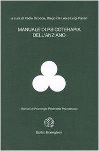 Manuale di psicoterapia dell'anziano.: Scocco,P.De Leo, D. Pavan,L. (a cura di)