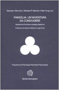 9788833957968: Famiglia: un'avventura da condividere. Valutazione familiare e terapia sistemica (Programma di psic. psichiat. psicoter.)