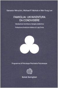 9788833957968: Famiglia: un'avventura da condividere. Valutazione familiare e terapia sistemica