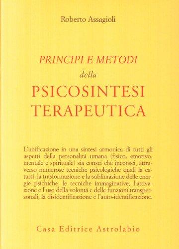 9788834000090: Principi e metodi della psicosintesi terapeutica (Psiche e coscienza)