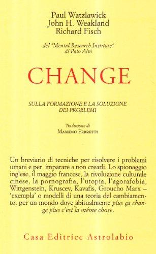 9788834001431: Change: la formazione e la soluzione dei problemi