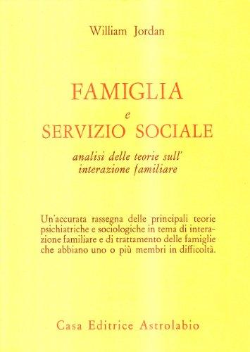 9788834001745: Famiglia e servizio sociale. Analisi delle teorie sull'interazione famigliare