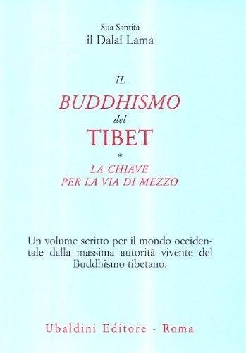 9788834002407: Il buddismo del Tibet-La chiave per la via di mezzo