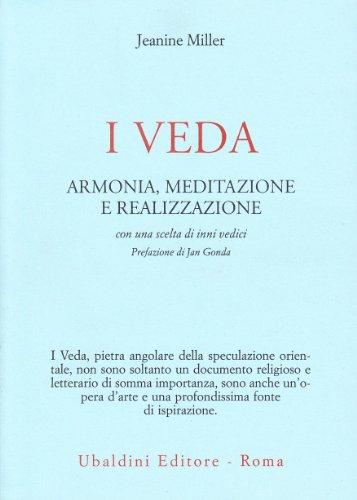 I veda. Armonia, meditazione e realizzazione (Civiltà: Jeanine Miller