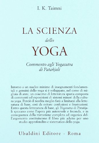 9788834002803: La scienza dello yoga. Commento agli yogasutra di Patanjali