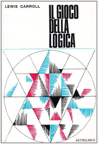 Il gioco della logica (9788834003060) by CARROLL Lewis -
