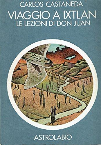 Viaggio a Ixtlan. Le lezioni di don Juan: Castaneda, Carlos