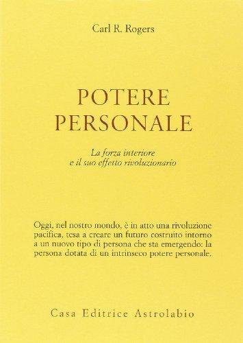 Potere personale. La forza interiore e il suo effetto rivoluzionario (8834005317) by [???]