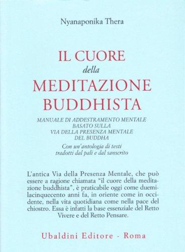 Il cuore della meditazione buddhista. Manuale di: Thera Nyanaponika